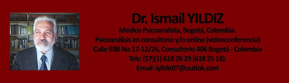 Dr. Ismail YILDIZ, Médico psicoanalista, Profesor de psicoanálisis, Bogotá, Colombia.
